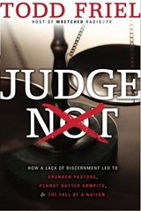 Judge Not | Todd Friel |