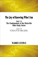 The Joy of Knowing Who I Am | Warren Litzman |
