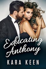 Educating Anthony (The Captain's Orders Series, #3) | Kara Keen |