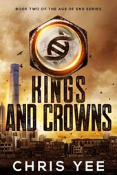Kings and Crowns (Age of End, #2)