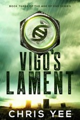 Vigo's Lament (Age of End, #3) | Chris Yee |