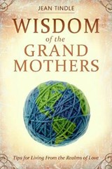 Wisdom of the Grandmothers | Jean Tindle |