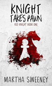 Knight Takes Pawn (Red Knight, #1) | Martha Sweeney |