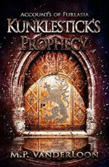 Kunklestick's Prophecy | M. P. Vanderloon |