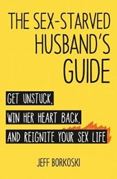 The Sex-Starved Husband's Guide