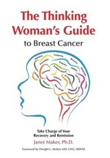 The Thinking Woman's Guide to Breast Cancer | Janet Maker |