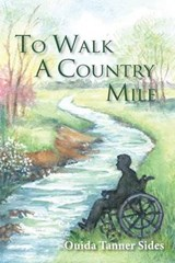 To Walk a Country Mile | Ouida Tanner Sides |