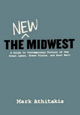 The New Midwest | Mark Athitakis |