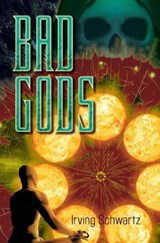 Bad Gods | Irving Schwartz |