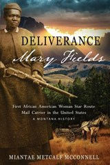 Deliverance Mary Fields | Miantae Metcalf Mcconnell |