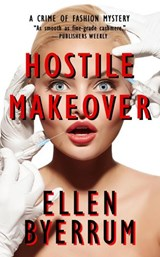 Hostile Makeover (The Crime of Fashion Mysteries, #3) | Ellen Byerrum |