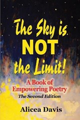 The Sky Is Not the Limit! | Alicea Davis |