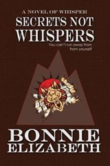 Secrets Not Whispers | Bonnie Elizabeth |