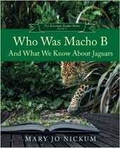 Who Was Macho B and What We Know about Jaguars (The Aquitaine Reluctant Reader Series, #3)