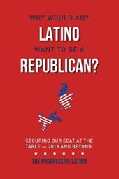 Why Would Any Latino Want to Be a Republican?