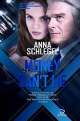 Money Cant Lie | Anna Schlegel |