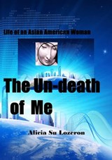 The Un-death of Me | Alicia Su Lozeron |