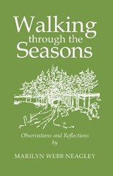 Walking Through the Seasons | Marilyn Webb Neagley |