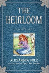 The Heirloom | Alexandra Folz |