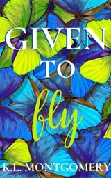 Given to Fly | K.L. Montgomery |