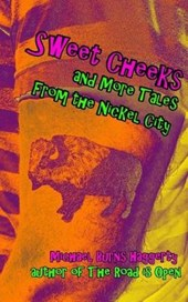 Sweet Cheeks and More Tales from the Nickel City