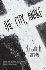 The City, Awake | Duncan B. Barlow |