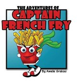 The Adventures of Captain French Fry | Amelie Grakoui |