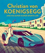 Christian Von Koenigsegg and His Super-Duper Sports Car | auteur onbekend |
