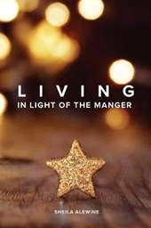 Living in Light of the Manger | Sheila Alewine |