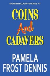 Coins and Cadavers | Pamela Frost Dennis |