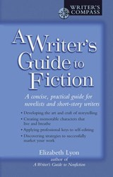 Writer's Guide to Fiction | Elizabeth Lyon |