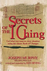 Secrets of the I Ching | Joseph Murphy |