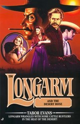 Longarm #290: Longarm and the Desert Rose | Tabor Evans |