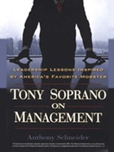 Tony Soprano on Management | Anthony Schneider |