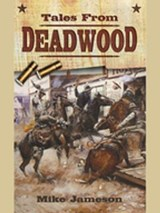 Tales from Deadwood | Mike Jameson |