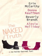 Naked Truth | Erin McCarthy ; Donna Kauffman ; Beverly Brandt ; Alesia Holliday |