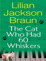 Cat Who Had 60 Whiskers | Lilian Jackson Braun |