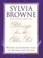 Blessings From the Other Side | Sylvia Browne ; Lindsay Harrison |