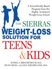 Sierras Weight-Loss Solution for Teens and Kids | Daniel Kirschenbaum ; Ryan Craig ; Lisa Tjelmeland |