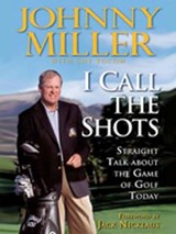 I Call the Shots | Johnny Miller ; Guy Yocom |