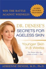 Dr. Denese's Secrets for Ageless Skin | Ph.d Adrienne Denese. M.D. |