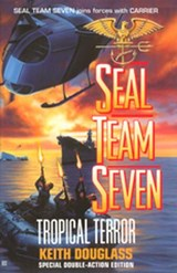 Seal Team Seven 12: Tropical Terror | Keith Douglass |