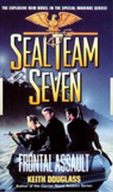 Seal Team Seven 10: Frontal Assault | Keith Douglass |