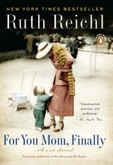 For You Mom, Finally | Ruth Reichl |