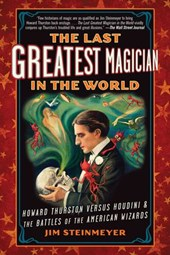 Last Greatest Magician in the World | Jim Steinmeyer |