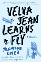 Velva Jean Learns to Fly | Jennifer Niven |