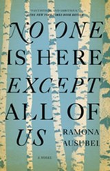 No One is Here Except All of Us | Ramona Ausubel |