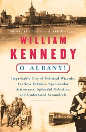 O Albany! | William Kennedy |