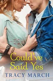 Could've Said Yes | Tracy March |