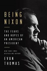Being Nixon | Evan Thomas |